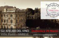 Gli Atelier del Vino - Wine Tasting Varese - Domenica 26 Marzo - Ville Ponti - Varese